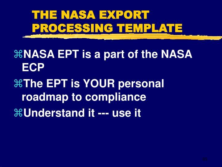 THE NASA EXPORT PROCESSING TEMPLATE