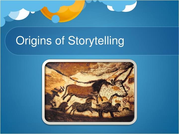 Origins of Storytelling