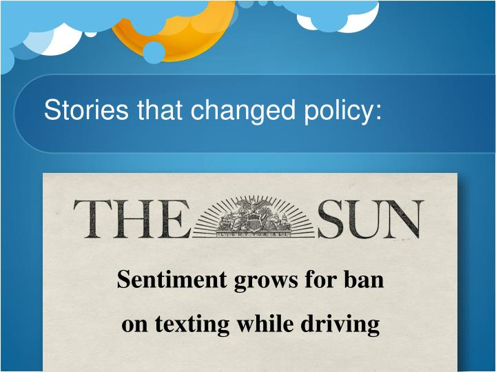 Stories that changed policy: