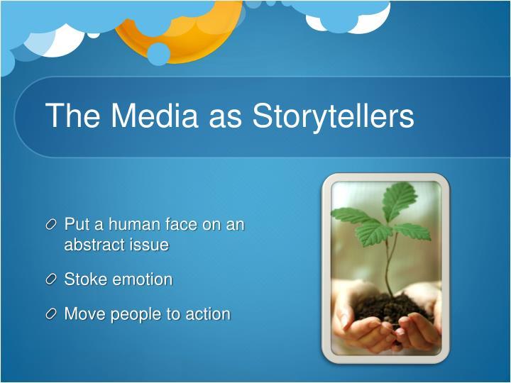 The Media as Storytellers