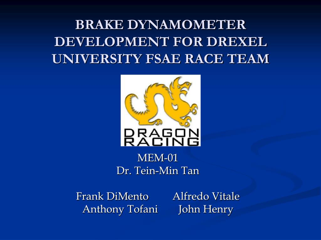 BRAKE DYNAMOMETER DEVELOPMENT FOR DREXEL UNIVERSITY FSAE RACE TEAM