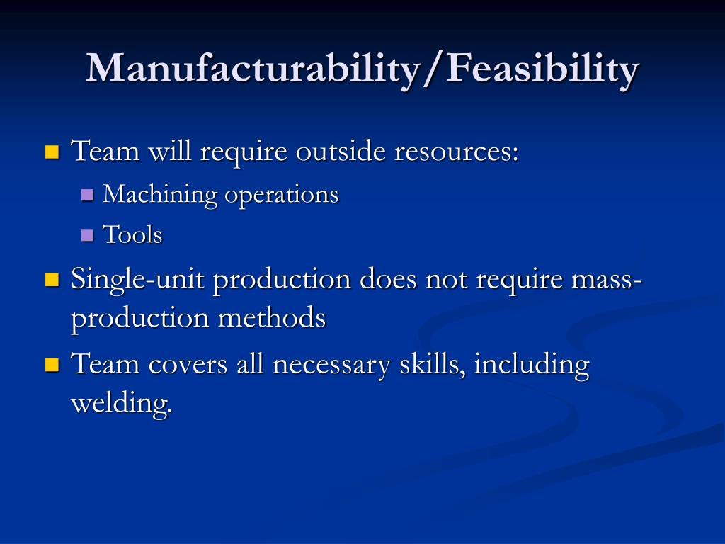 Manufacturability/Feasibility