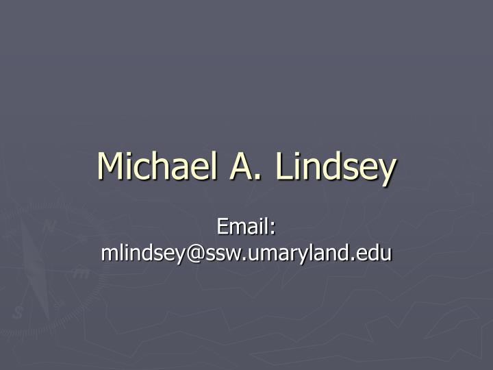 Michael A. Lindsey