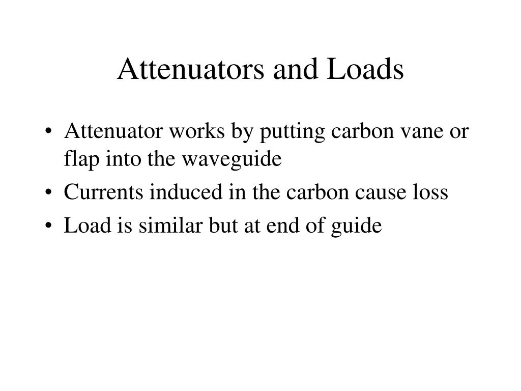 Attenuators and Loads