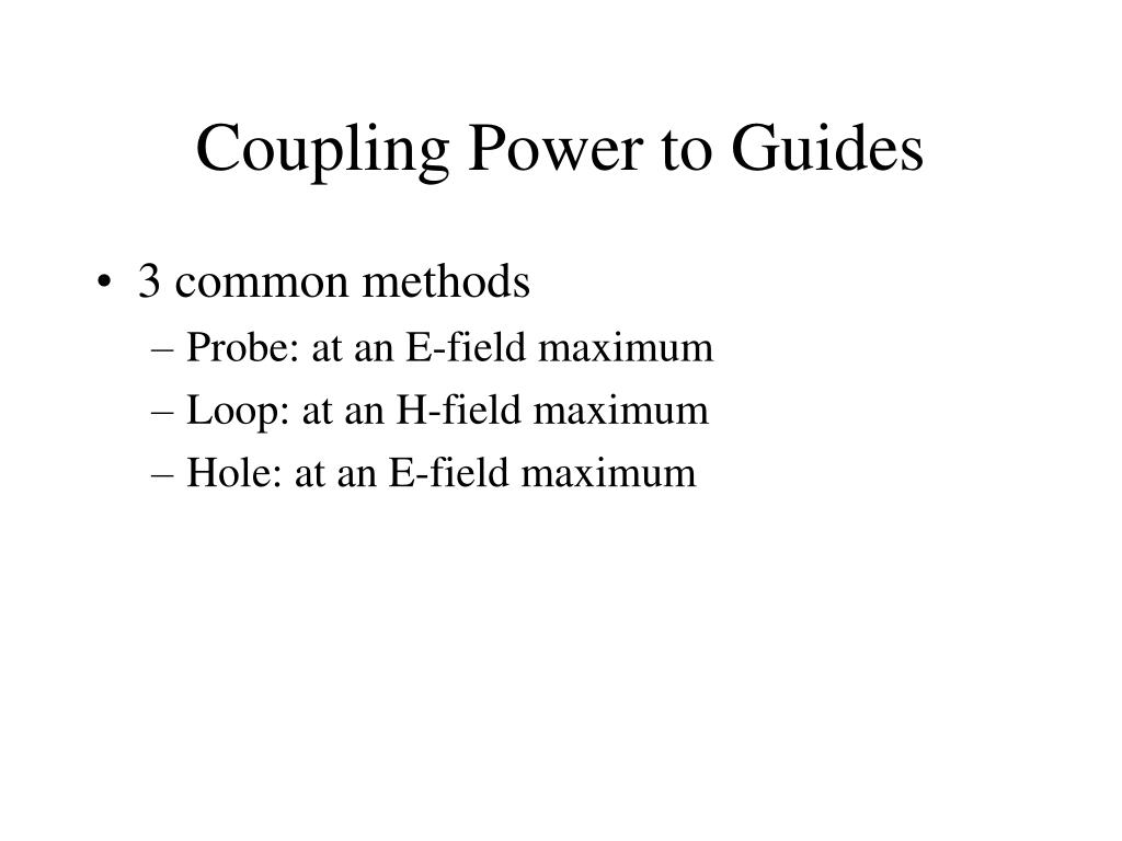 Coupling Power to Guides