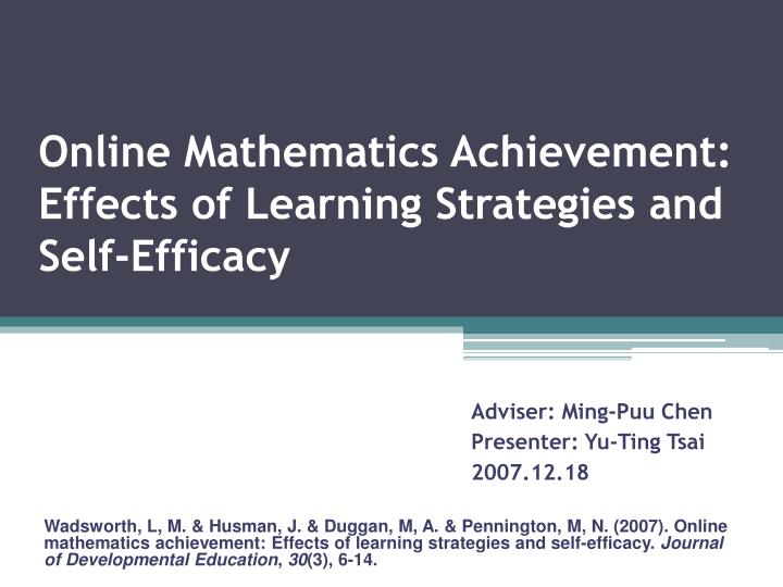 Online mathematics achievement effects of learning strategies and self efficacy