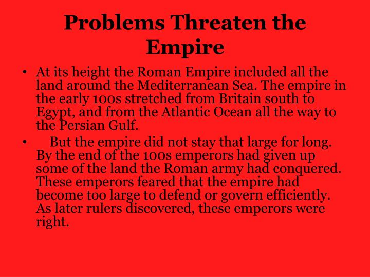 Problems Threaten the Empire