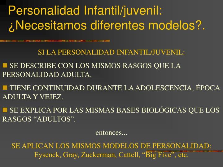 Personalidad Infantil/juvenil: ¿Necesitamos diferentes modelos?.