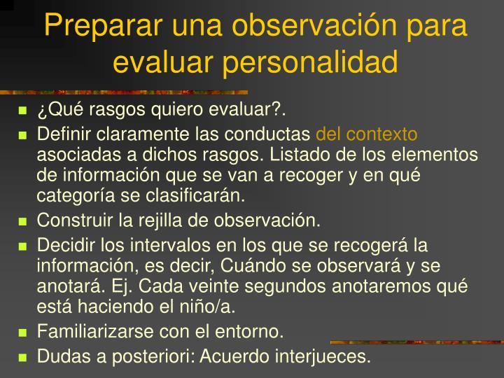 Preparar una observación para evaluar personalidad