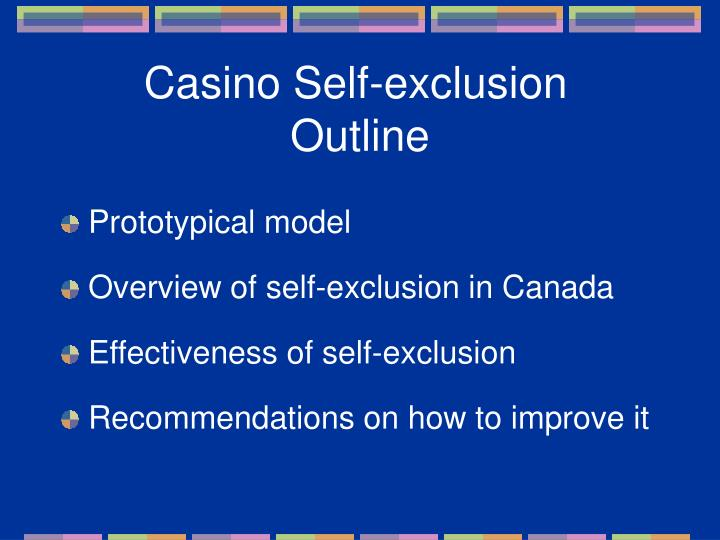 Casino self exclusion outline