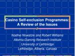 casino self exclusion programmes a review of the issues