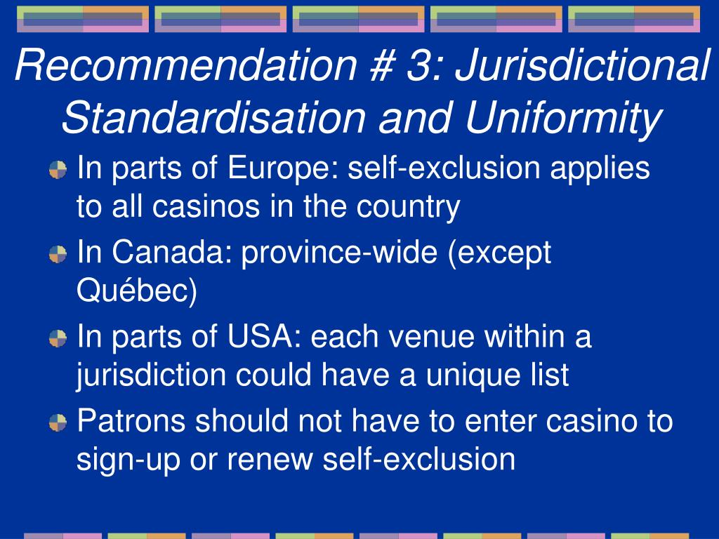 Recommendation # 3: Jurisdictional Standardisation and Uniformity