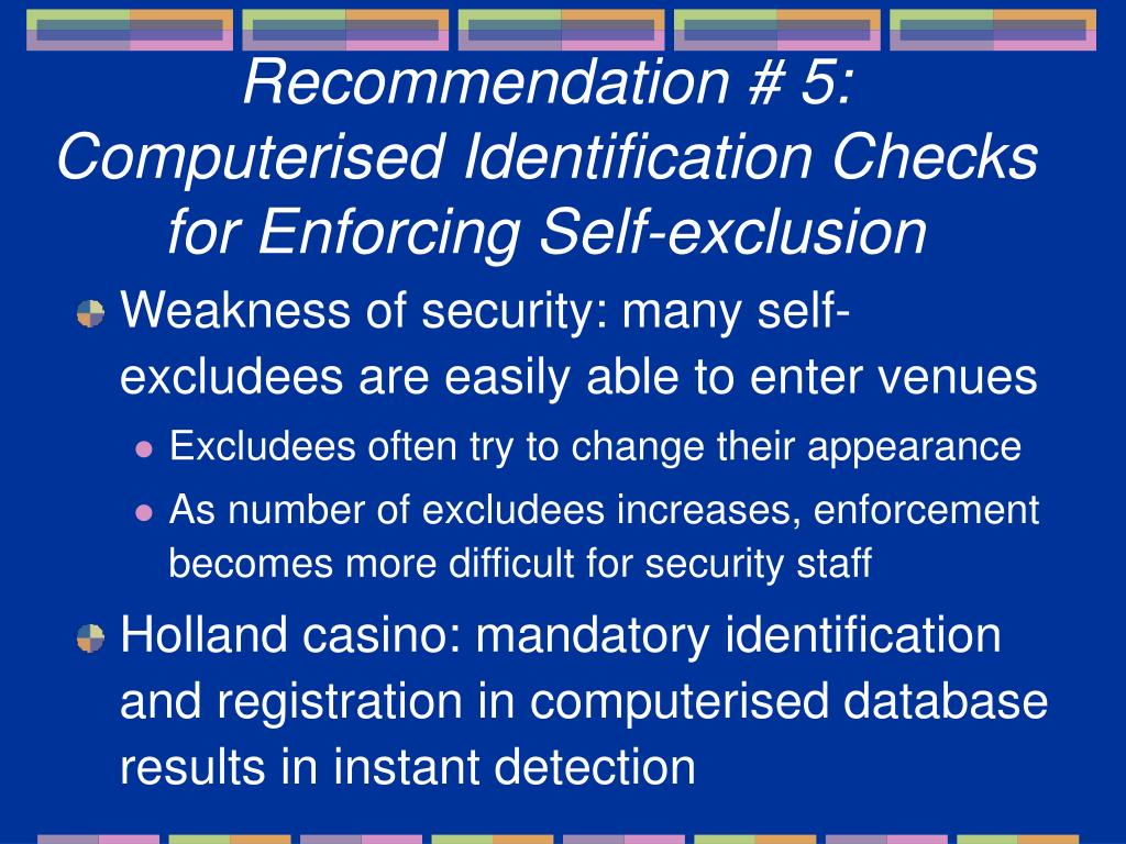 Recommendation # 5: Computerised Identification Checks for Enforcing Self-exclusion