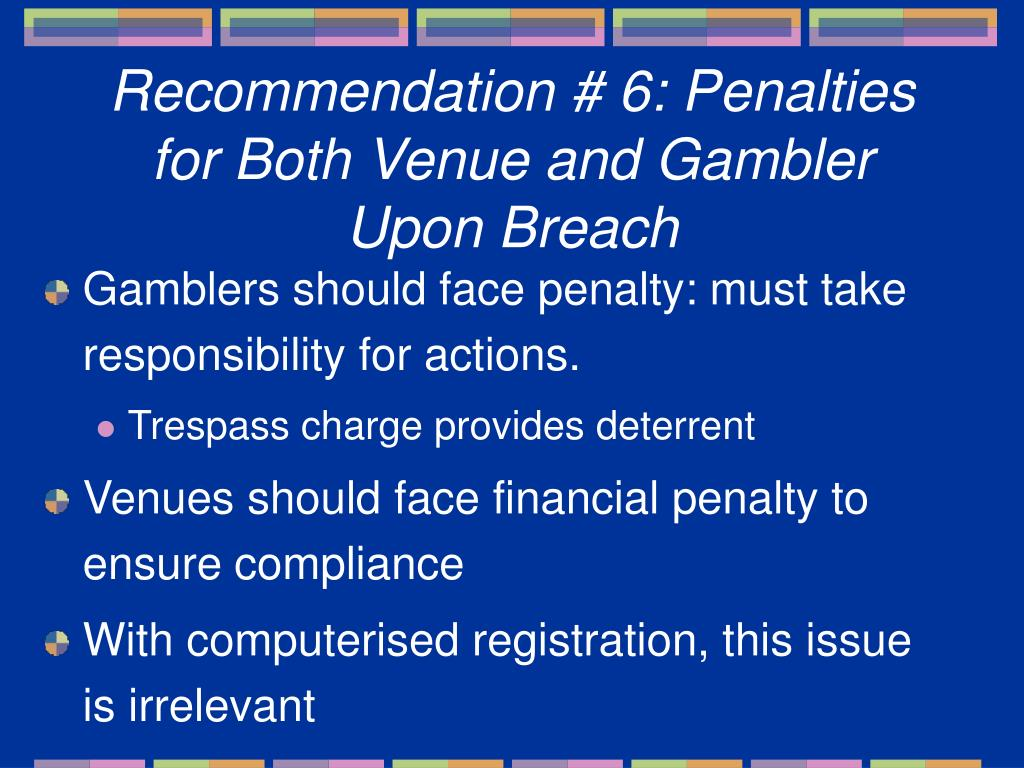 Recommendation # 6: Penalties