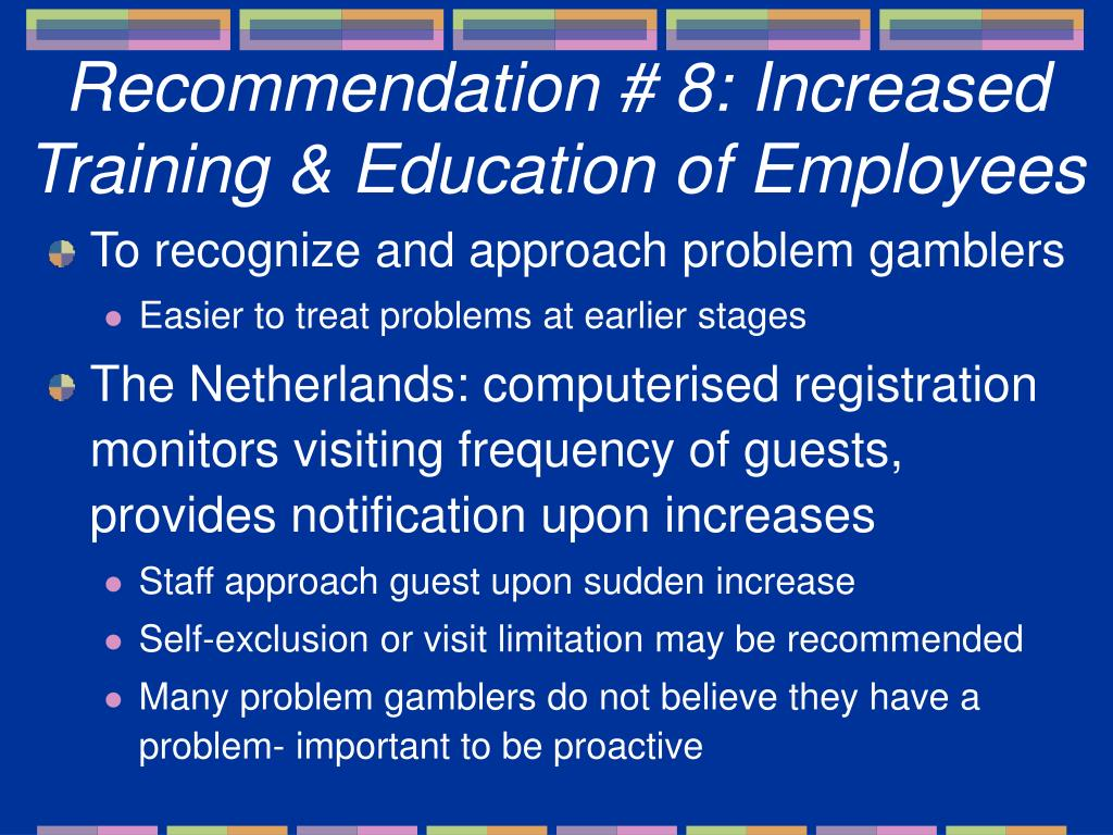 Recommendation # 8: Increased Training & Education of Employees