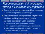 recommendation 8 increased training education of employees