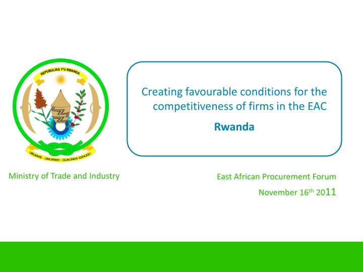 Creating favourable conditions for the competitiveness of firms in the EAC