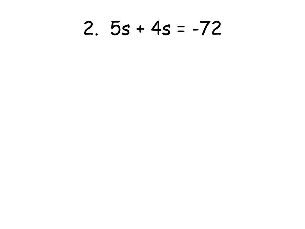 2.  5s + 4s = -72