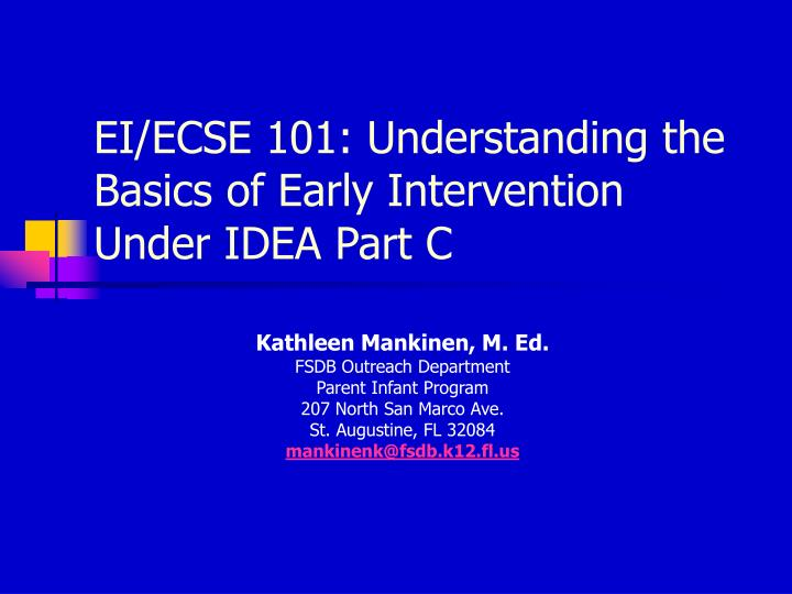 ei ecse 101 understanding the basics of early intervention under idea part c