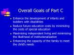 overall goals of part c