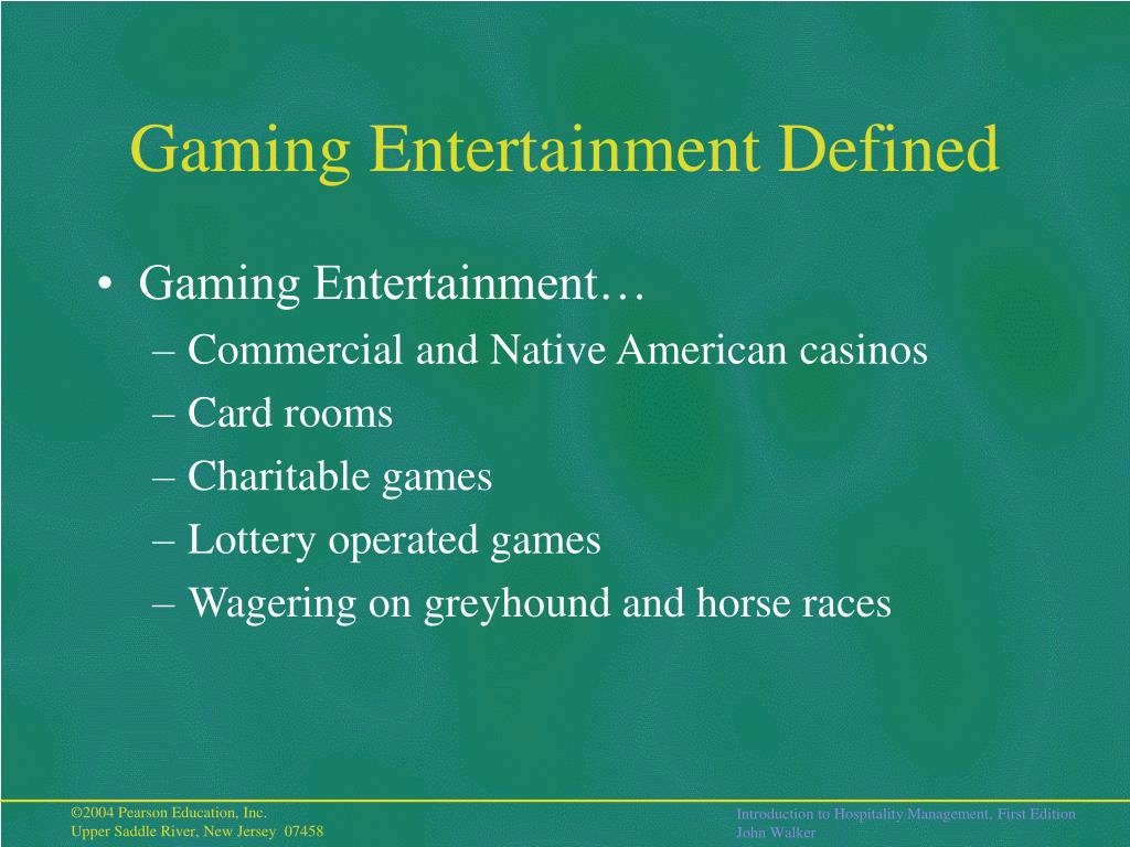 Gaming Entertainment Defined
