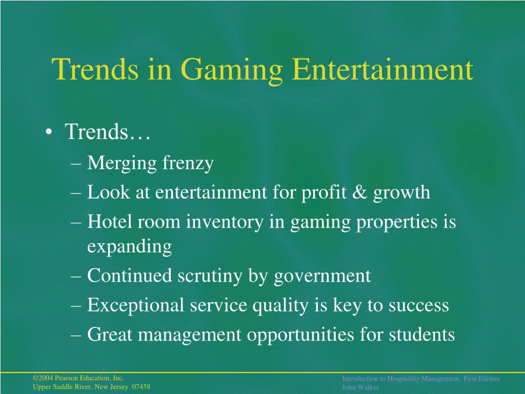Trends in Gaming Entertainment