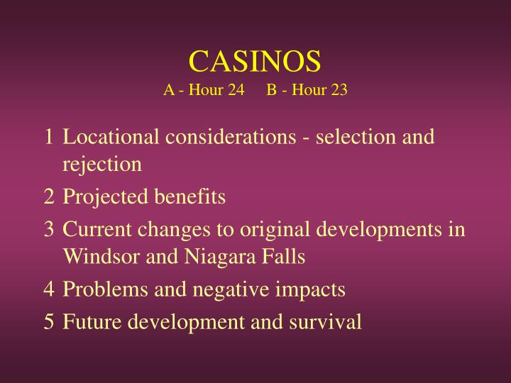 Casinos a hour 24 b hour 23