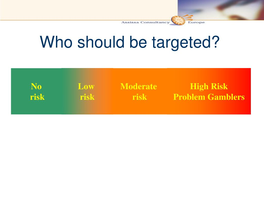 Who should be targeted?