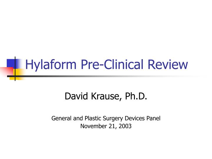 Hylaform pre clinical review