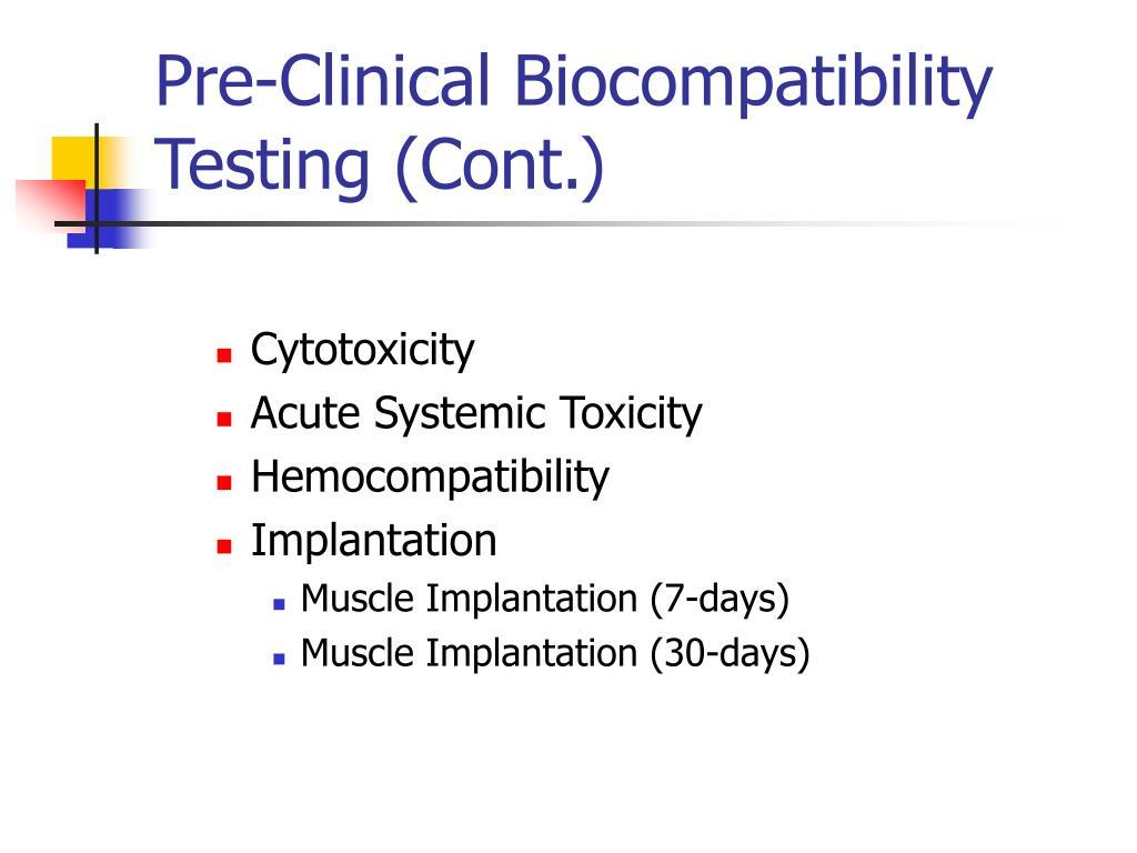 Pre-Clinical Biocompatibility Testing (Cont.)