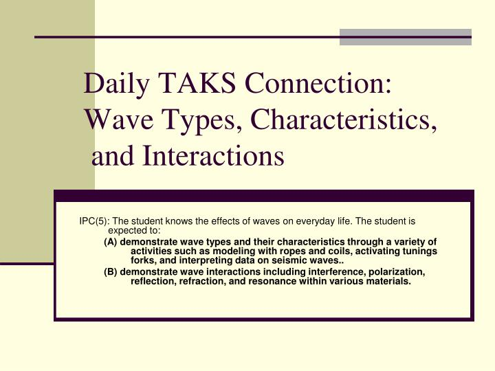 Daily taks connection wave types characteristics and interactions l.jpg