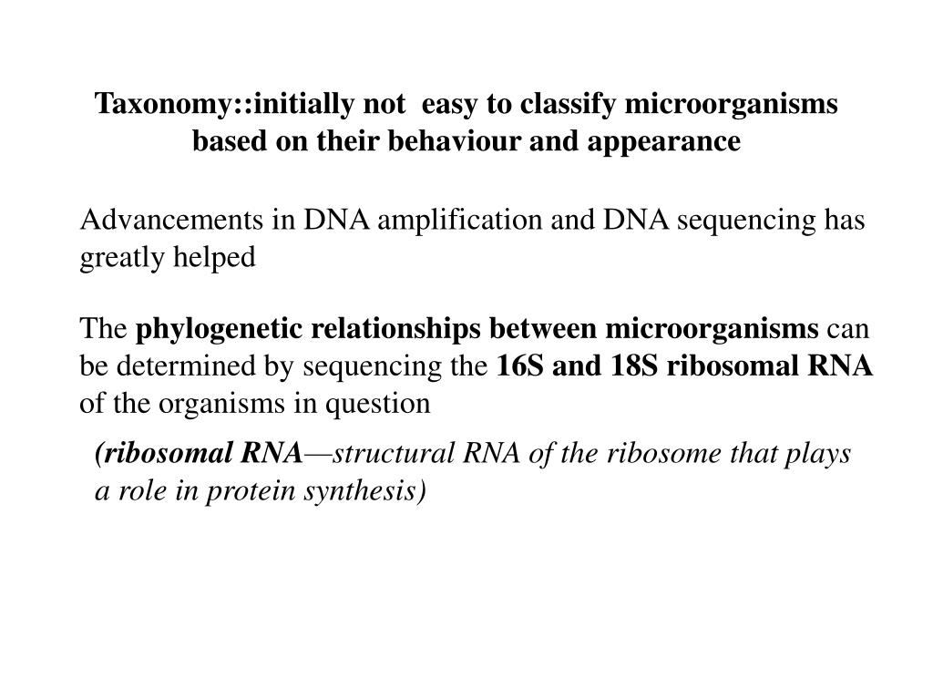 Taxonomy::initially not  easy to classify microorganisms based on their behaviour and appearance