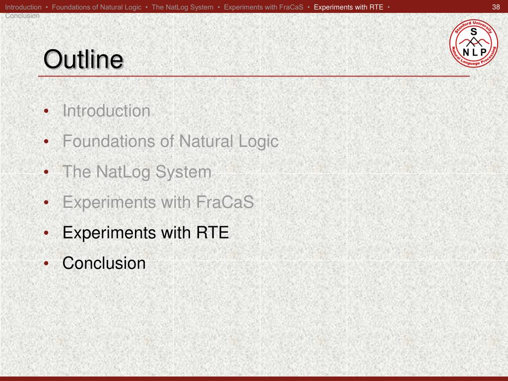 Introduction  •  Foundations of Natural Logic  •  The NatLog System  •  Experiments with FraCaS  •