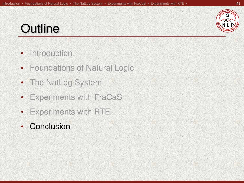 Introduction  •  Foundations of Natural Logic  •  The NatLog System  •  Experiments with FraCaS  •  Experiments with RTE  •