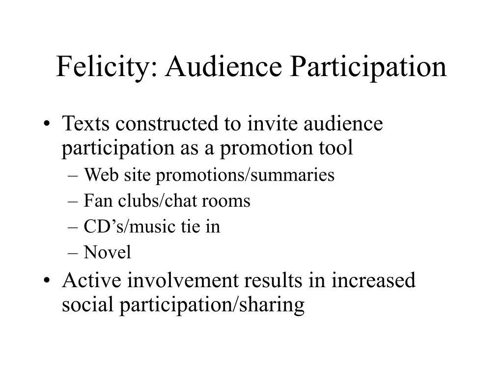 Felicity: Audience Participation