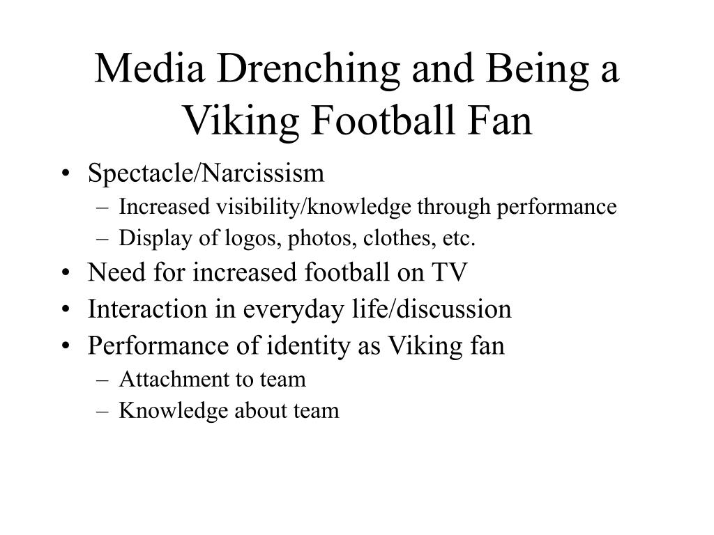 Media Drenching and Being a Viking Football Fan