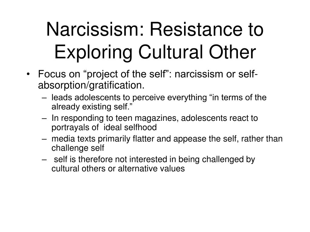 Narcissism: Resistance to Exploring Cultural Other