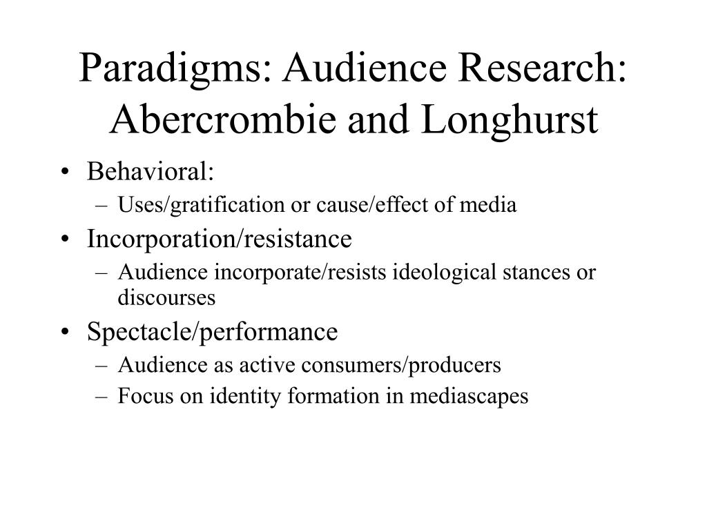 Paradigms: Audience Research: Abercrombie and Longhurst