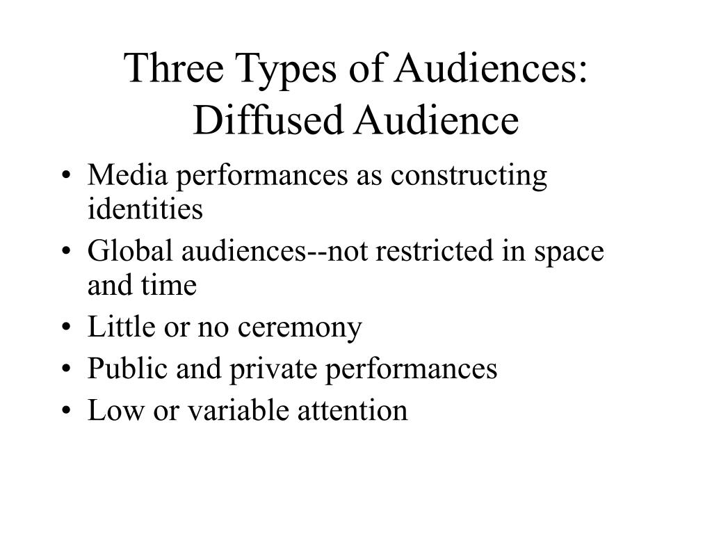 Three Types of Audiences: Diffused Audience