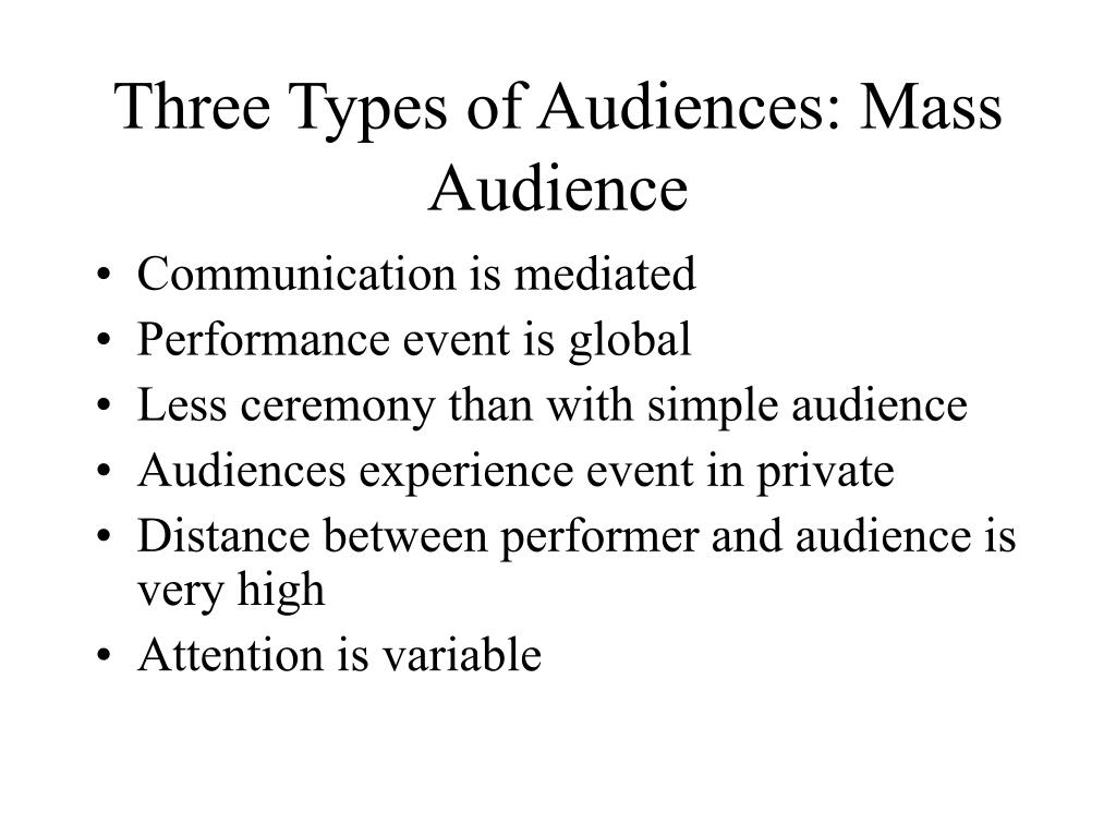 Three Types of Audiences: Mass Audience