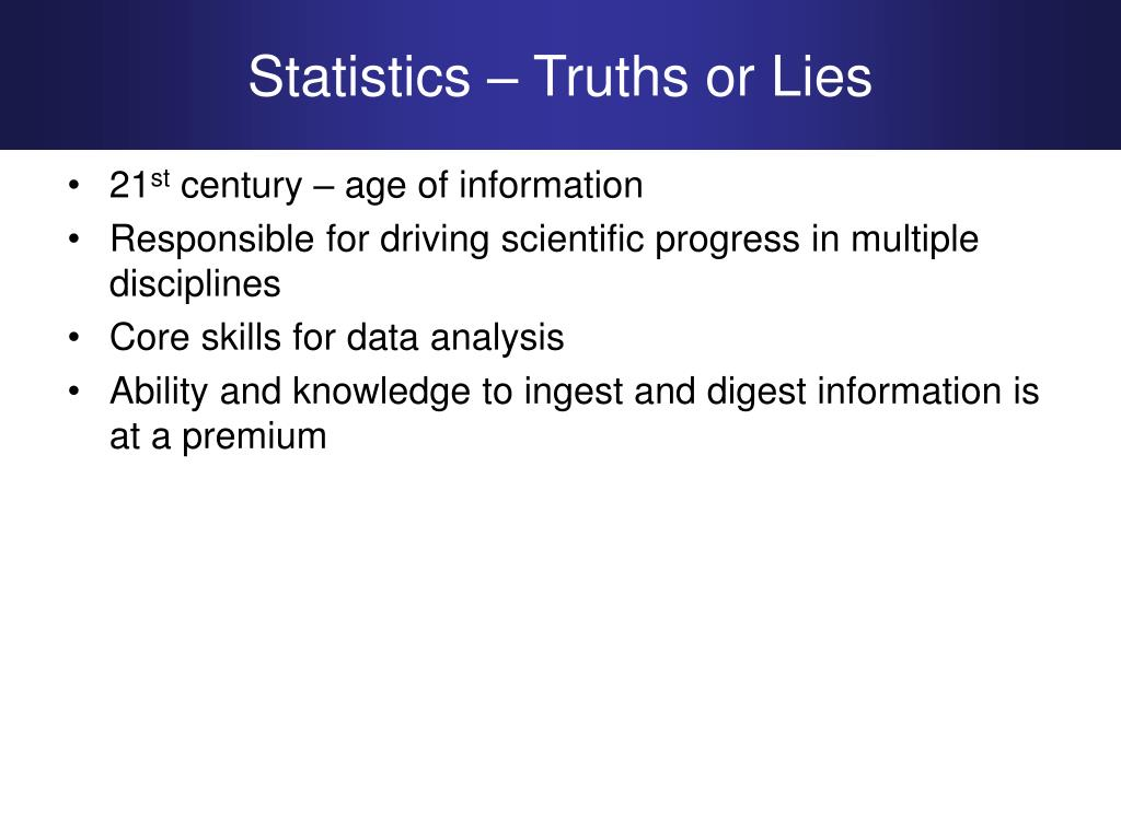 Statistics – Truths or Lies