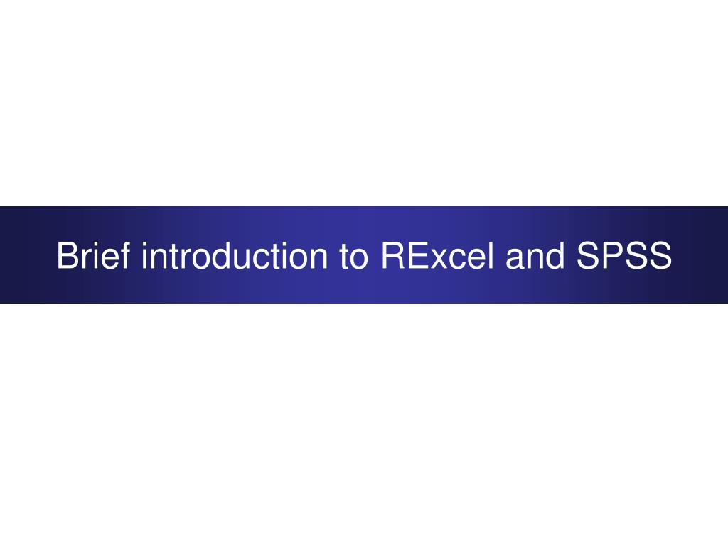 Brief introduction to RExcel and SPSS