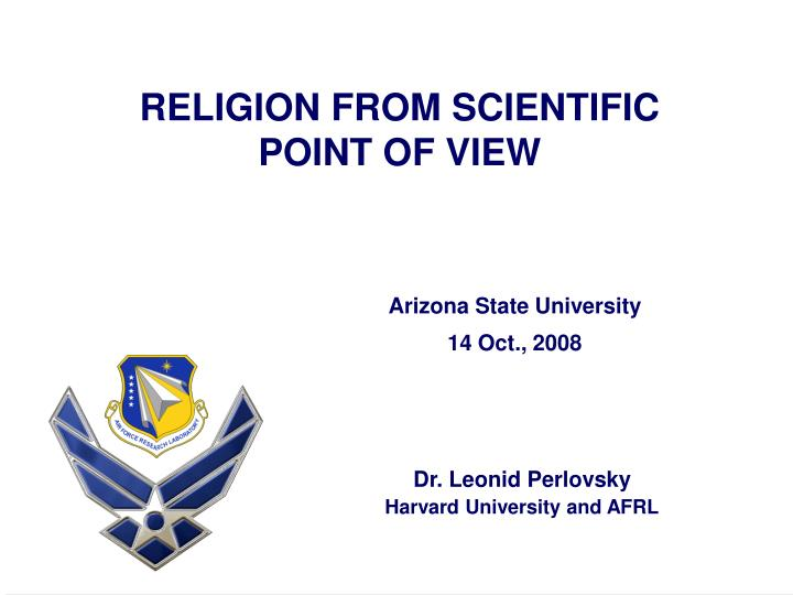 Religion from scientific point of view l.jpg