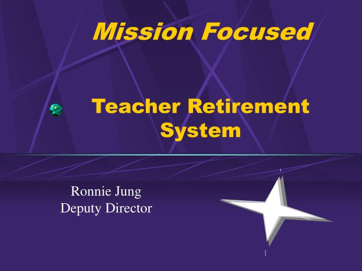 Mission focused teacher retirement system