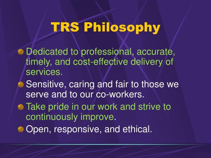 TRS Philosophy