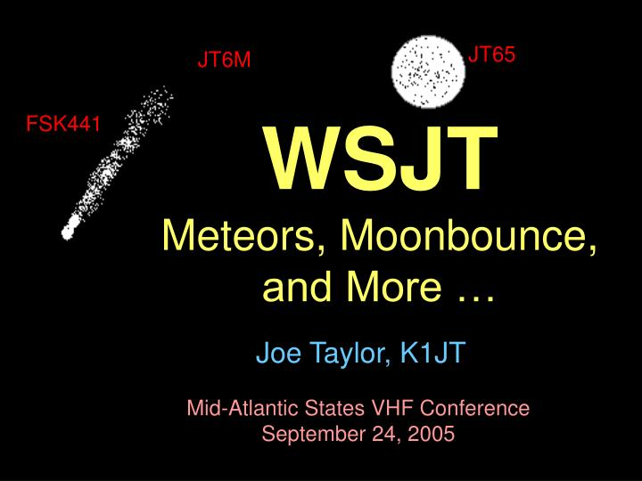 Wsjt meteors moonbounce and more