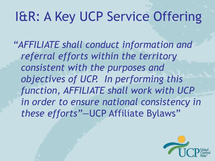 I&R: A Key UCP Service Offering
