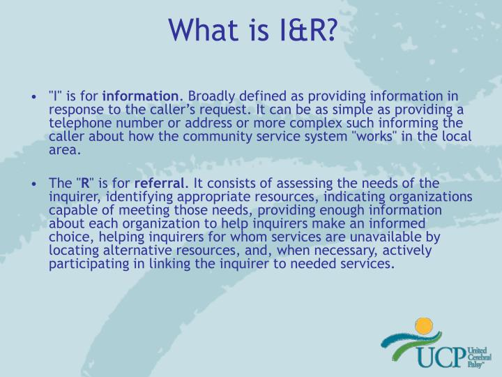 What is I&R?