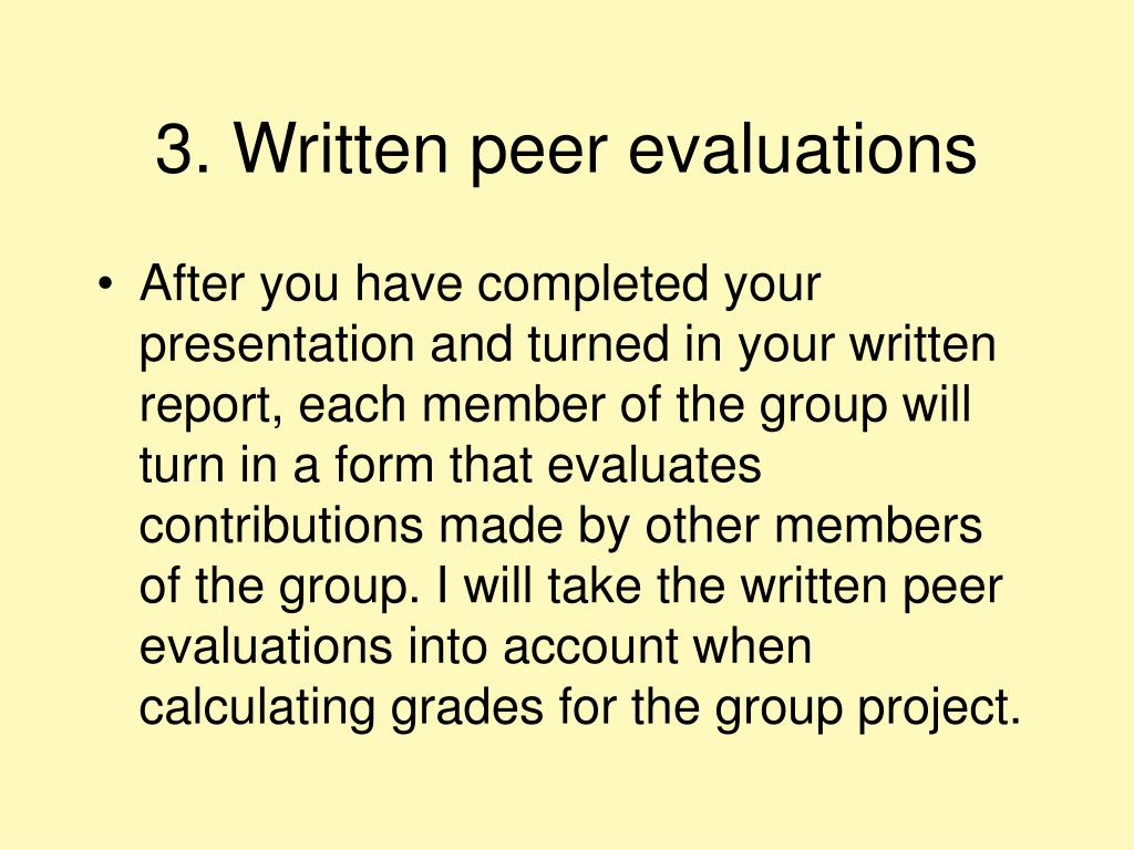3. Written peer evaluations