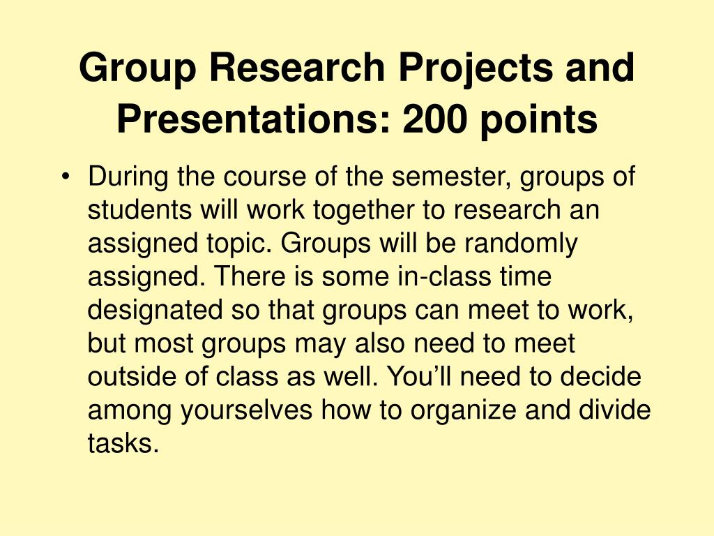 Group Research Projects and Presentations: 200 points